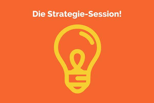 Die Strategie-Session!